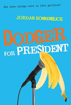 Dodger for President By Sonnenblick, Jordan