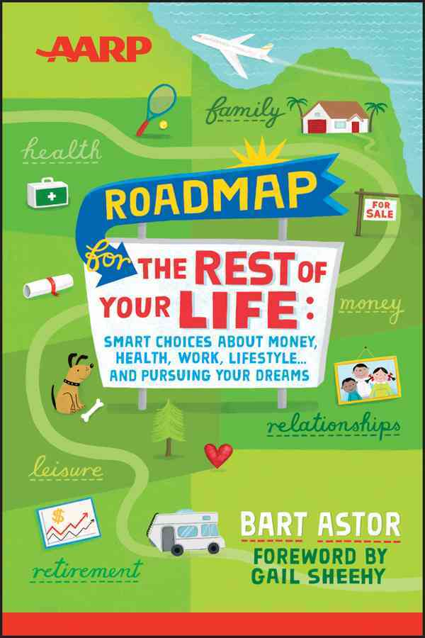 AARP Roadmap for the Rest of Your Life By Astor, Bart/ Sheehy, Gail (FRW)