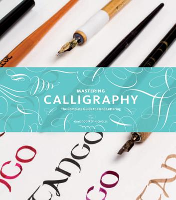 Mastering Calligraphy By Godfrey-nicholls, Gaye